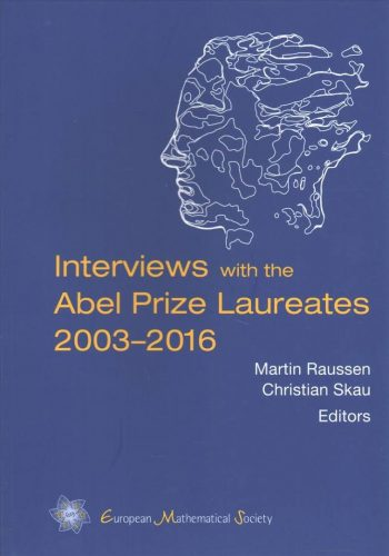 Interviews with the Abel Prize Laureates 2003-2016