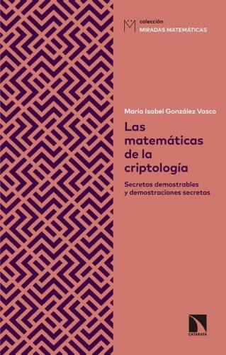 Las matemáticas de la criptología : secretos demostrables y demostraciones secretas