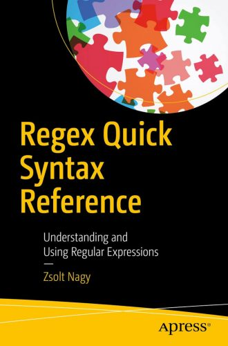 Regex quick syntax reference : understanding and using regular expressions