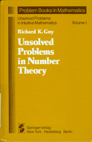 Unsolved problems in intuitive mathematics. [Vol.] 1, Unsolved problems in number theory