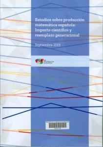 Estudios sobre producción matemática española : impacto científico y reemplazo generacional : septiembre 2019