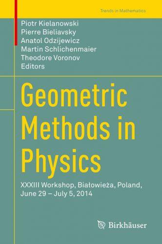 Geometric methods in physics XXXIII : workshop, Białowieża, Poland, June 29-July 5, 2014