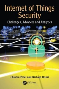 Internet of things security : challenges, advances and analytics