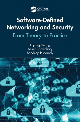 Software-defined networking and security : from theory to practice