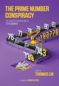 The prime number conspiracy : the biggest ideas in math from Quanta