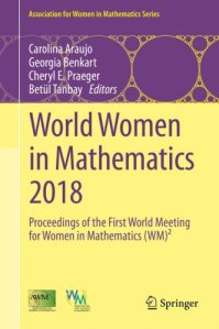 World women in mathematics 2018 : proceedings of the First World Meeting for Women in Mathematics (WM)²