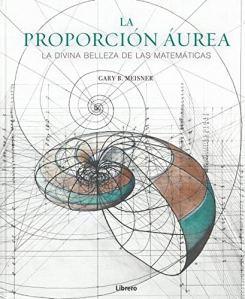 La Proporción Áurea : la divina belleza de las matemáticas
