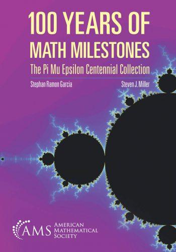 100 Years of Math Milestones: The Pi Mu Epsilon Centennial Collection