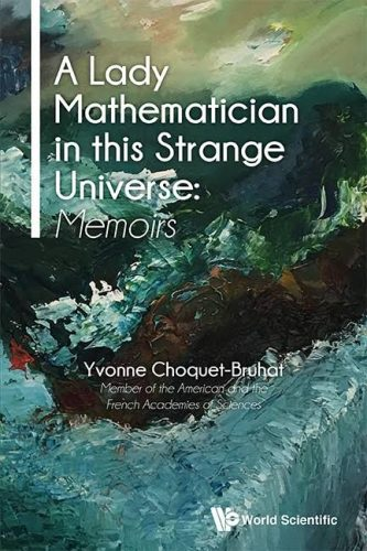 A lady mathematician in this strange universe : memoirs