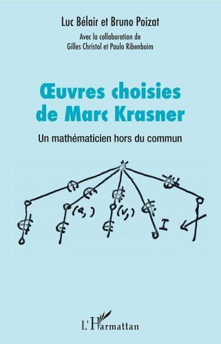 Œuvres choisies de Marc Krasner : un mathématicien hors du commun