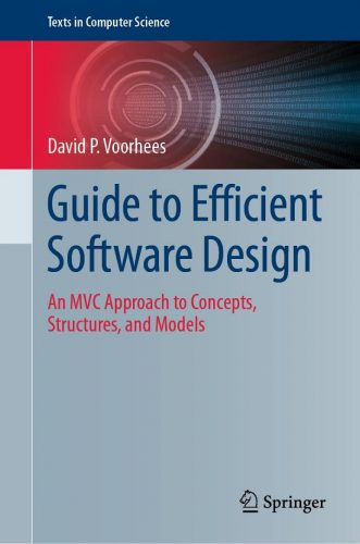 Guide to Efficient Software Design : An MVC Approach to Concepts, Structures, and Models