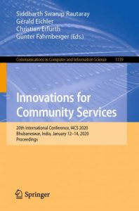 Innovations for Community Services : 20th International Conference, I4CS 2020, Bhubaneswar, India, January 12–14, 2020, Proceedings