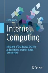Internet Computing : Principles of Distributed Systems and Emerging Internet-Based Technologies