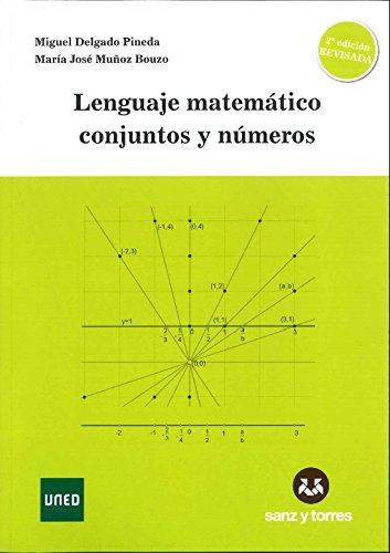 Lenguaje matemático conjuntos y números : fundamentos básicos para ciencias matemáticas