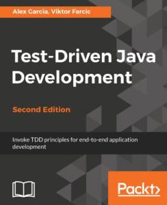 Test-driven Java development : invoke TDD principles for end-to-end application development
