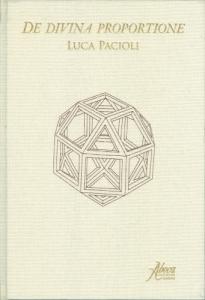 Antologia della divina proporzione : di Luca Pacioli, Piero della Francesca e Leonardo da Vinci