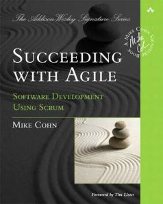 Succeeding with agile : software development using Scrum