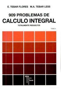 909 problemas de cálculo integral : totalmente resueltos