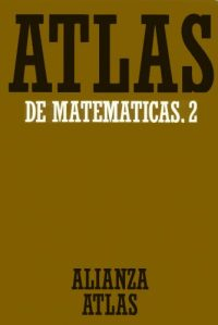 Atlas de matemáticas. Vol. 2: Análisis y matemática aplicada