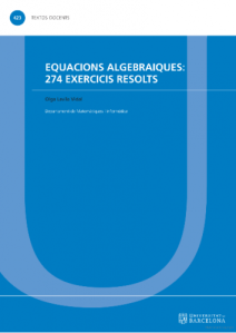 Equacions algebraiques : 274 exercicis resolts