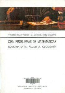 Cien problemas de matemáticas : combinatoria, álgebra, geometría