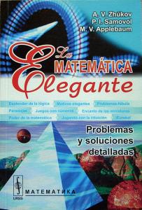 La Matemática elegante : Problemas y soluciones detalladas
