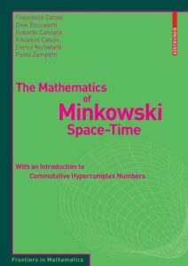The mathematics of Minkowski space-time : with an introduction to commutative hypercomplex numbers