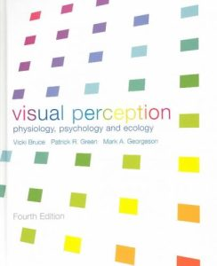 Visual perception :physiology, psychology and ecology