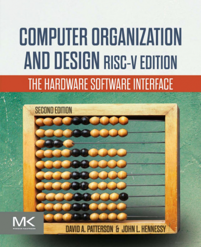 Computer organization and design RISC-V edition : the hardware software interface