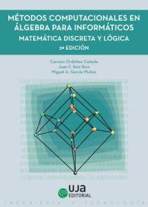 Métodos computacionales en álgebra para informáticos : matemática discreta y lógica