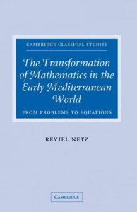 The Transformation of mathematics in early Mediterranean World : from problems to equations