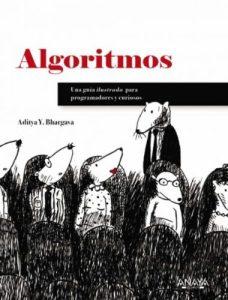 Algoritmos : una guía ilustrada para programadores y curiosos