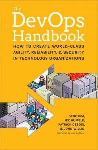 The DevOps handbook : how to create world-class agility, reliability, and security in technology organizations