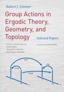 Group actions in ergodic theory, geometry, and topology : selected papers